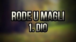 RODE U MAGLI (1.DIO) HD