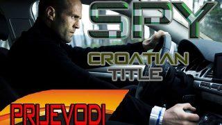 Jason Statham – Spy [Hrvatski/Srpski/Bosanski Prijevod-2015