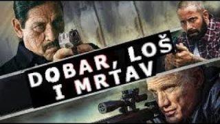 Akcioni film sa prevodom – Dobar, loš i mrtav (2015)