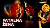 Triler film sa prevodom – Fatalna žena (2002)